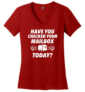 Postal Worker Tees Women's V-Neck Red / S Have you checked your mailbox Women's V-Neck Tshirt