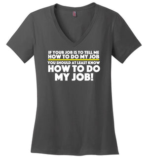 Postal Worker Tees Women's V-Neck Charcoal / S How to do my job Women's V-Neck Tshirt