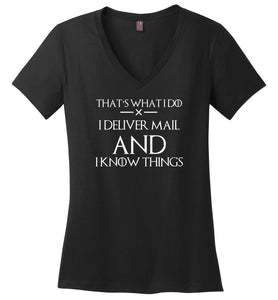 Postal Worker Tees Women's V-Neck Black / S I deliver mail and I know things Women's V-Neck Tshirt