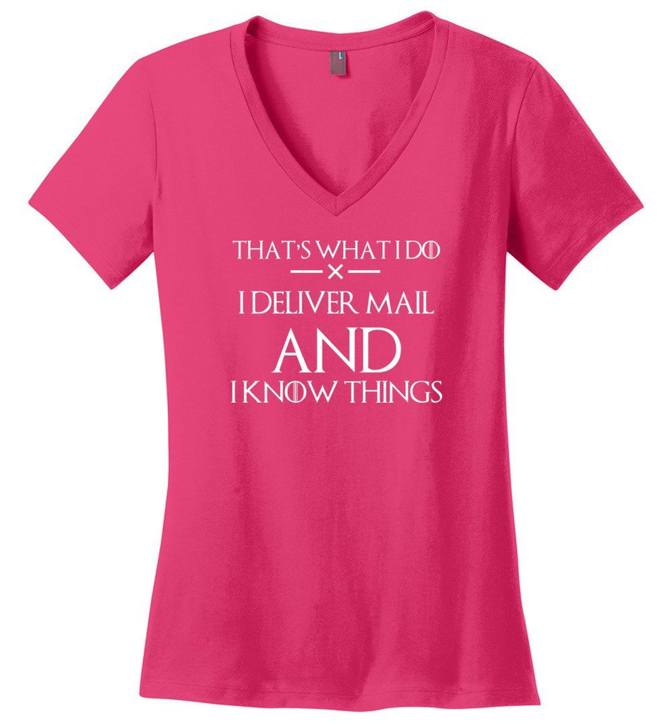 Postal Worker Tees Women's V-Neck Dark Fuchsia / S I deliver mail and I know things Women's V-Neck Tshirt