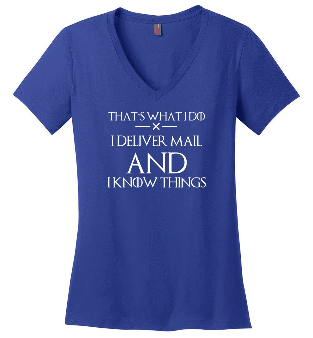 Postal Worker Tees Women's V-Neck Deep Royal / S I deliver mail and I know things Women's V-Neck Tshirt