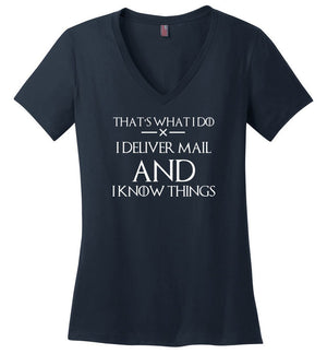 Postal Worker Tees Women's V-Neck Navy / S I deliver mail and I know things Women's V-Neck Tshirt