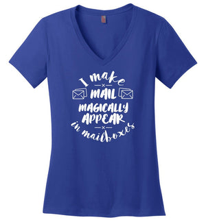 Postal Worker Tees Women's V-Neck Deep Royal / S I make mail magically appear Women's V-Neck Tshirt