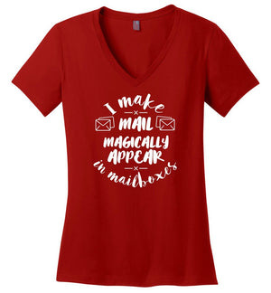 Postal Worker Tees Women's V-Neck Red / S I make mail magically appear Women's V-Neck Tshirt