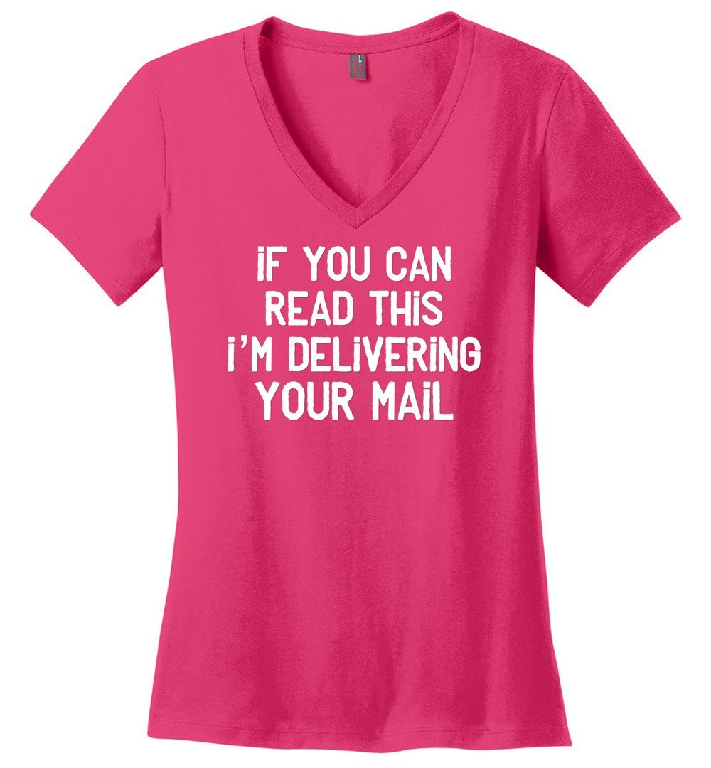 Postal Worker Tees Women's V-Neck Dark Fuchsia / S If you can read this I'm delivering your mail Women's V-Neck Tshirt