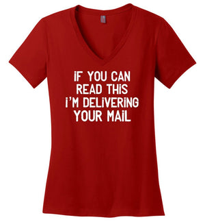 Postal Worker Tees Women's V-Neck Red / S If you can read this I'm delivering your mail Women's V-Neck Tshirt