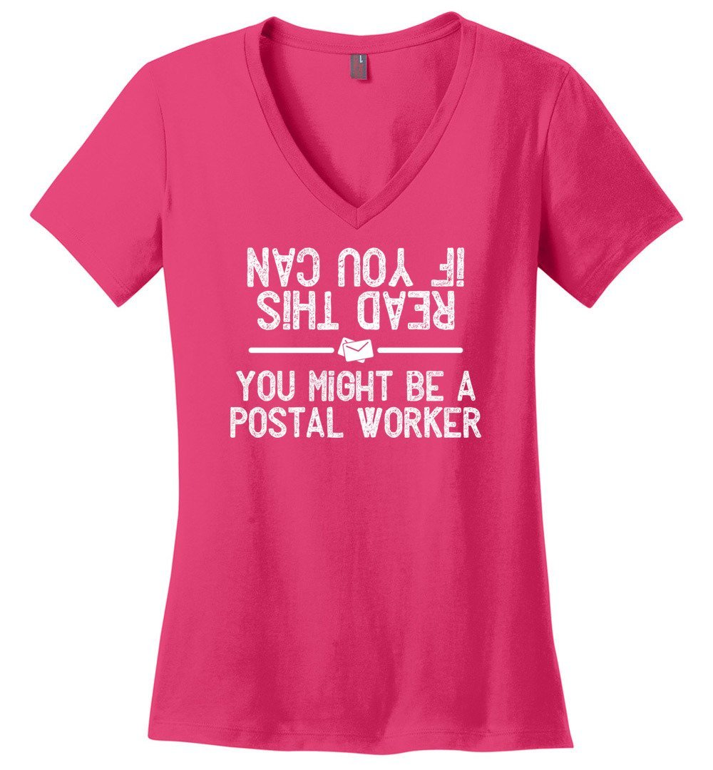 Postal Worker Tees Women's V-Neck Dark Fuchsia / S If you can read this you might be a postal worker Women's V-Neck Tshirt