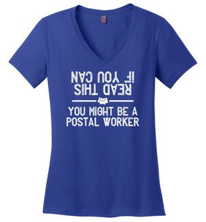 Postal Worker Tees Women's V-Neck Deep Royal / S If you can read this you might be a postal worker Women's V-Neck Tshirt