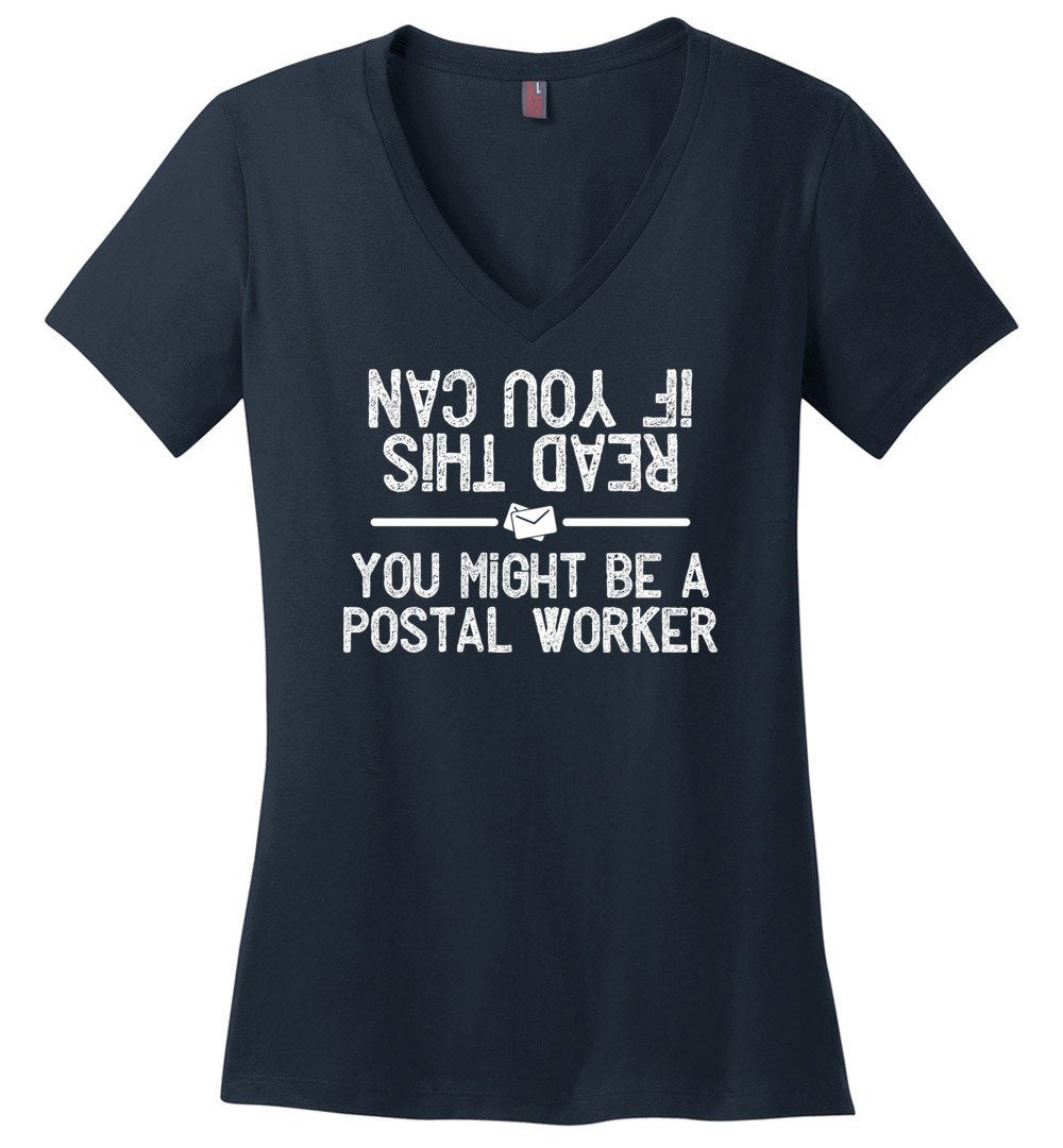 Postal Worker Tees Women's V-Neck Navy / S If you can read this you might be a postal worker Women's V-Neck Tshirt