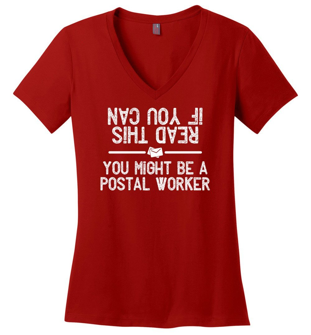 Postal Worker Tees Women's V-Neck Red / S If you can read this you might be a postal worker Women's V-Neck Tshirt