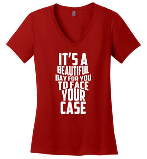 Postal Worker Tees Women's V-Neck Red / S It's a beautiful day to face your case - Women's V-Neck Tshirt
