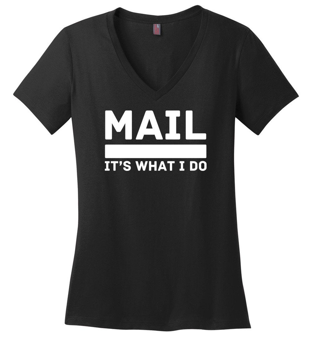 Postal Worker Tees Women's V-Neck Black / S Mail It's What I do Women's V-Neck Tee