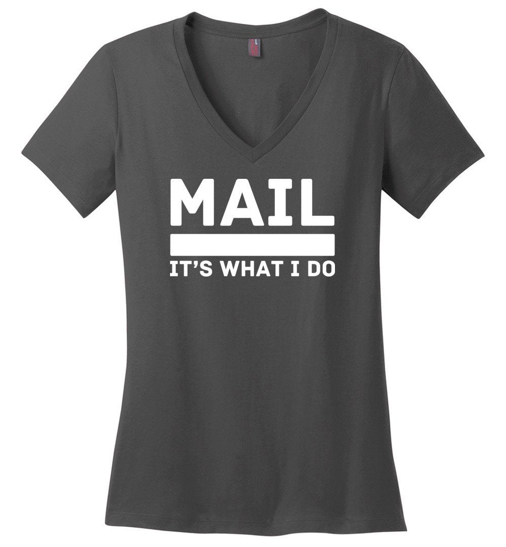 Postal Worker Tees Women's V-Neck Charcoal / S Mail It's What I do Women's V-Neck Tee