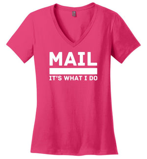Postal Worker Tees Women's V-Neck Dark Fuchsia / S Mail It's What I do Women's V-Neck Tee