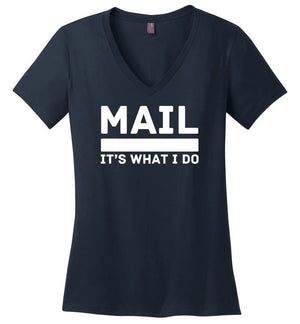 Postal Worker Tees Women's V-Neck Navy / S Mail It's What I do Women's V-Neck Tee