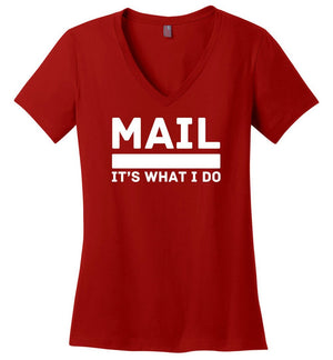 Postal Worker Tees Women's V-Neck Red / S Mail It's What I do Women's V-Neck Tee