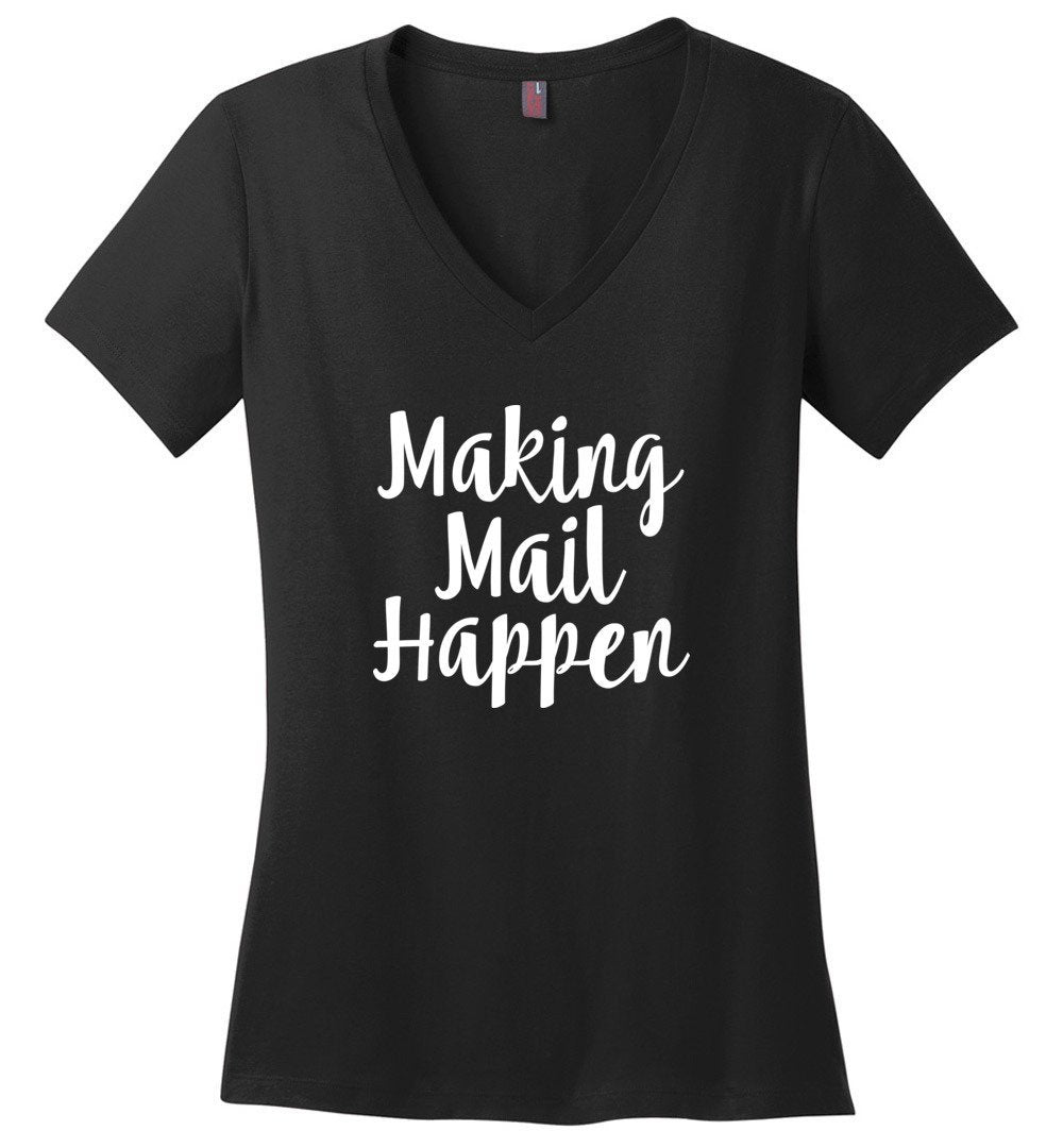 Postal Worker Tees Women's V-Neck Black / S Making Mail Happen Women's V-Neck Tshirt