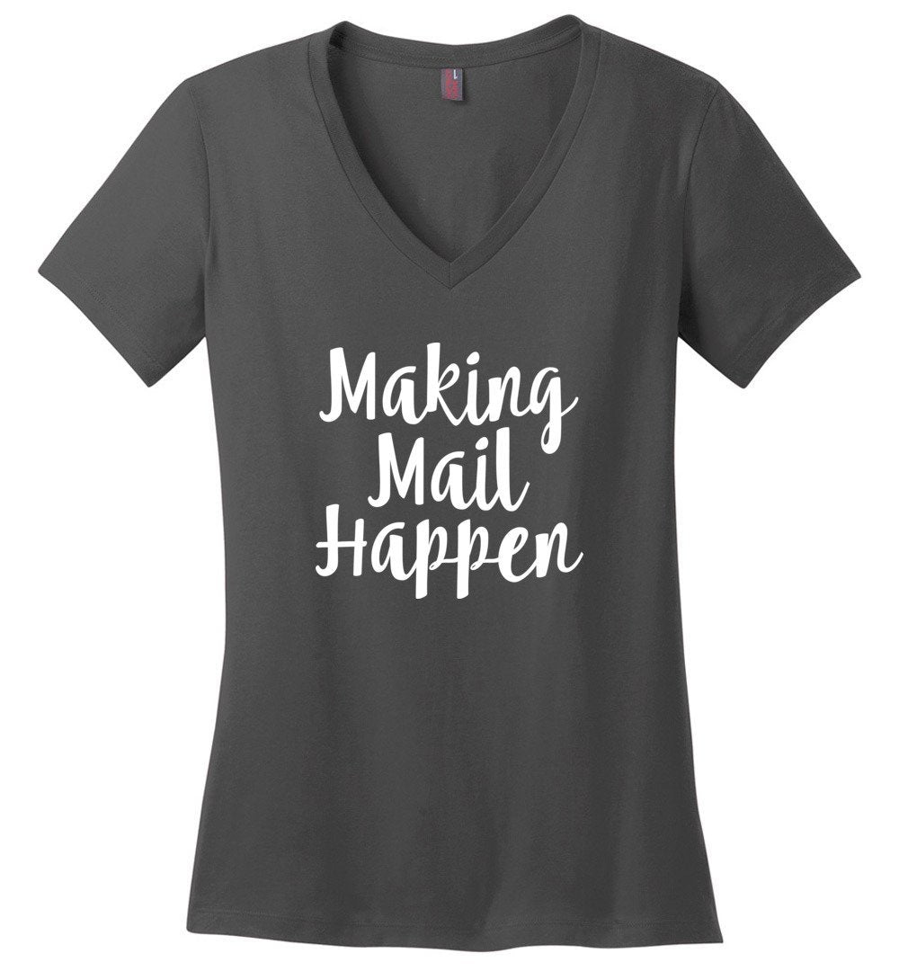 Postal Worker Tees Women's V-Neck Charcoal / S Making Mail Happen Women's V-Neck Tshirt