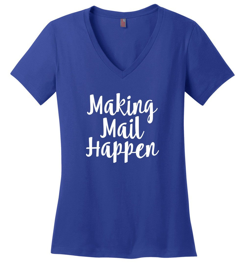 Postal Worker Tees Women's V-Neck Deep Royal / S Making Mail Happen Women's V-Neck Tshirt