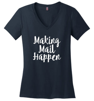 Postal Worker Tees Women's V-Neck Navy / S Making Mail Happen Women's V-Neck Tshirt