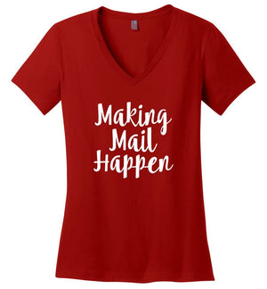 Postal Worker Tees Women's V-Neck Red / S Making Mail Happen Women's V-Neck Tshirt