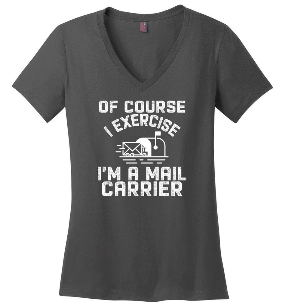 Postal Worker Tees Women's V-Neck Charcoal / S Of course I exercise Women's V-Neck Tshirt