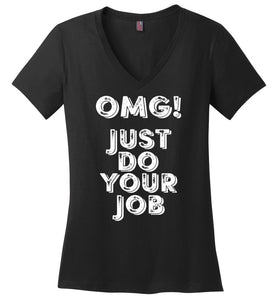Postal Worker Tees Women's V-Neck Black / S OMG Just do your job Women's V-Neck Tshirt