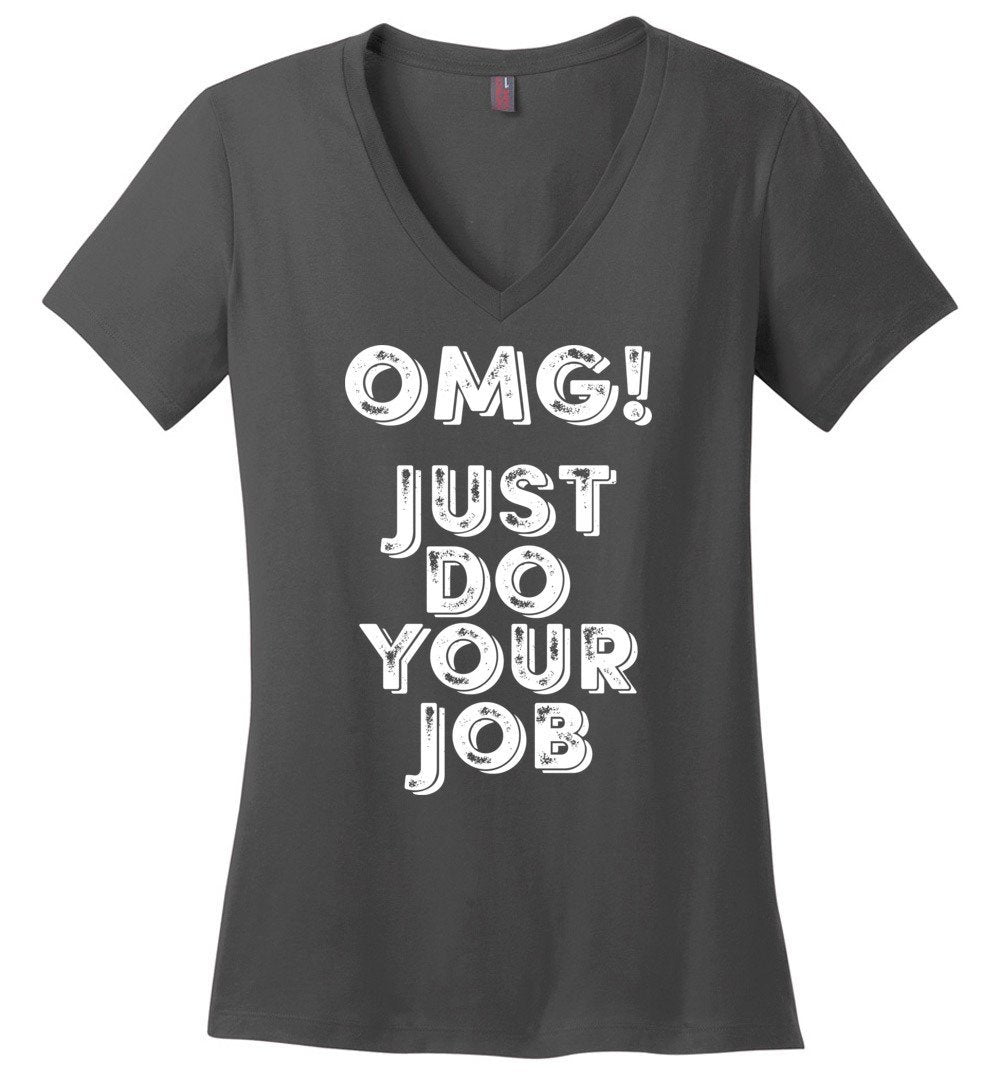 Postal Worker Tees Women's V-Neck Charcoal / S OMG Just do your job Women's V-Neck Tshirt