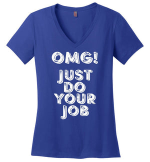 Postal Worker Tees Women's V-Neck Deep Royal / S OMG Just do your job Women's V-Neck Tshirt