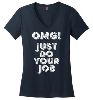 Postal Worker Tees Women's V-Neck Navy / S OMG Just do your job Women's V-Neck Tshirt