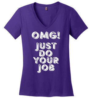 Postal Worker Tees Women's V-Neck Purple / S OMG Just do your job Women's V-Neck Tshirt