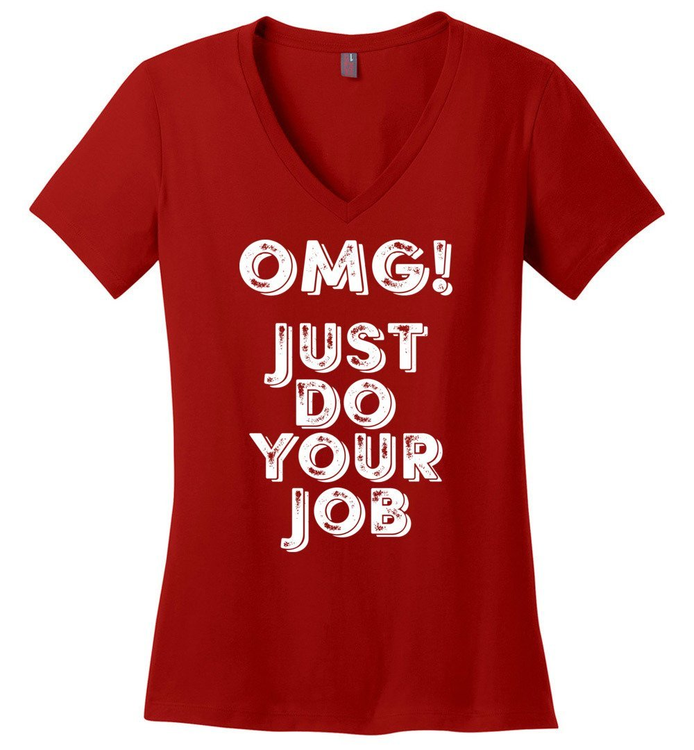 Postal Worker Tees Women's V-Neck Red / S OMG Just do your job Women's V-Neck Tshirt
