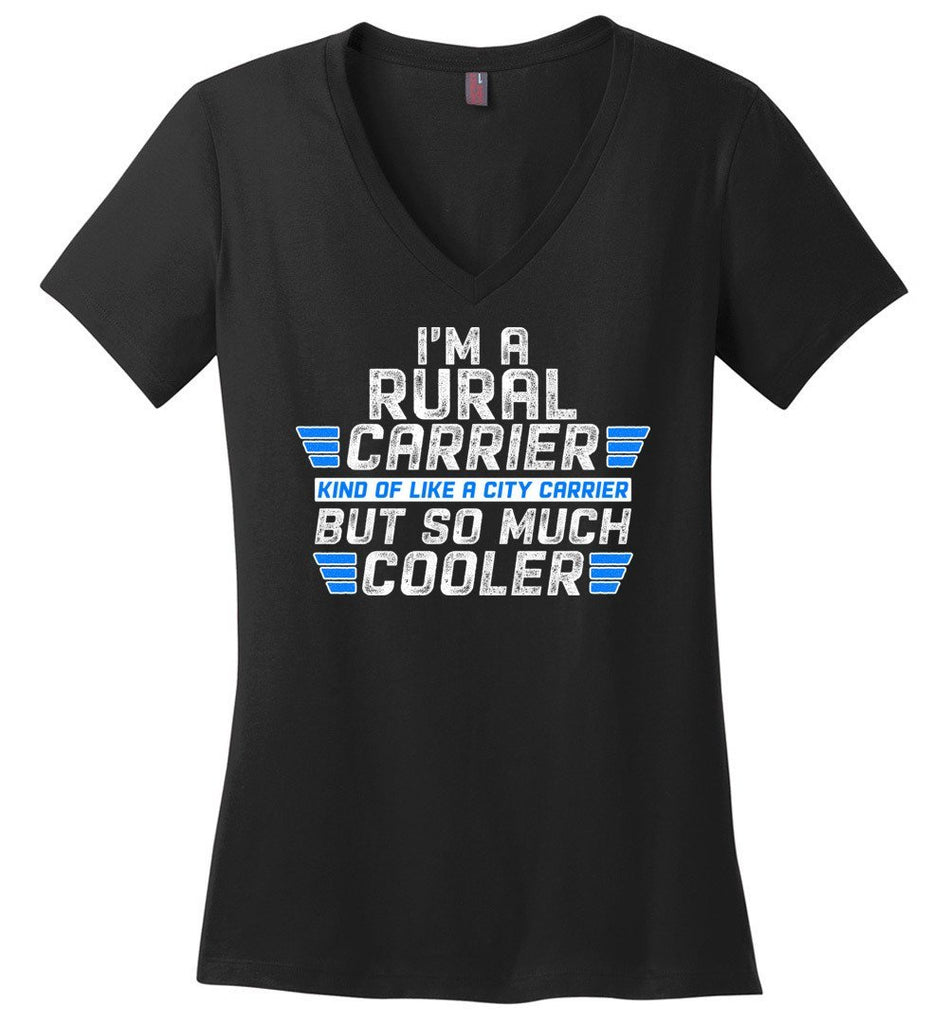 Postal Worker Tees Women's V-Neck Black / S So much cooler Rural Carrier Women's V-Neck Tshirt