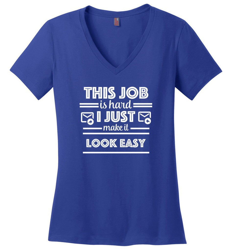 Postal Worker Tees Women's V-Neck Deep Royal / S This job is hard Women's V-Neck Tshirt