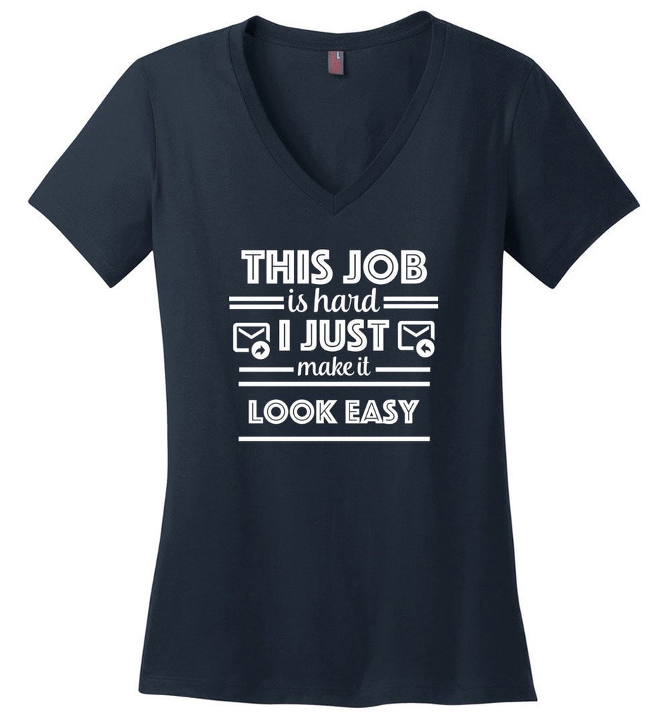 Postal Worker Tees Women's V-Neck Navy / S This job is hard Women's V-Neck Tshirt