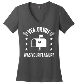 Postal Worker Tees Women's V-Neck Charcoal / S Was your flag up? Women's V-Neck Tshirt
