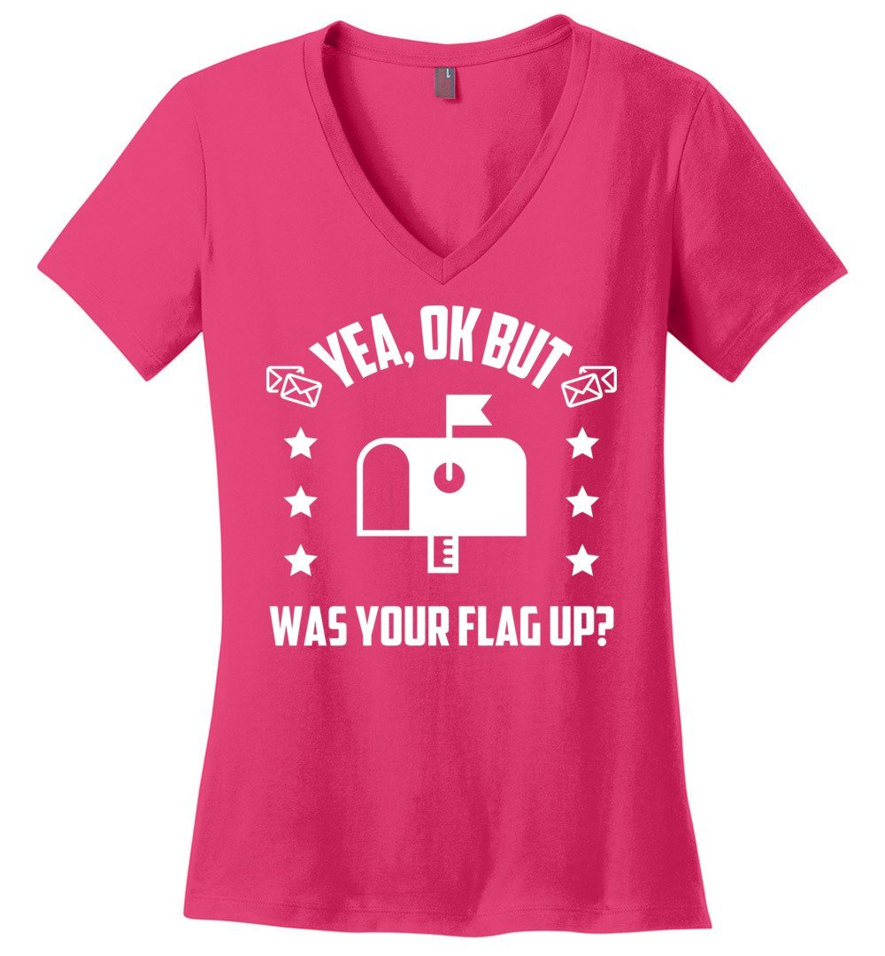 Postal Worker Tees Women's V-Neck Dark Fuchsia / S Was your flag up? Women's V-Neck Tshirt