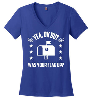 Postal Worker Tees Women's V-Neck Deep Royal / S Was your flag up? Women's V-Neck Tshirt
