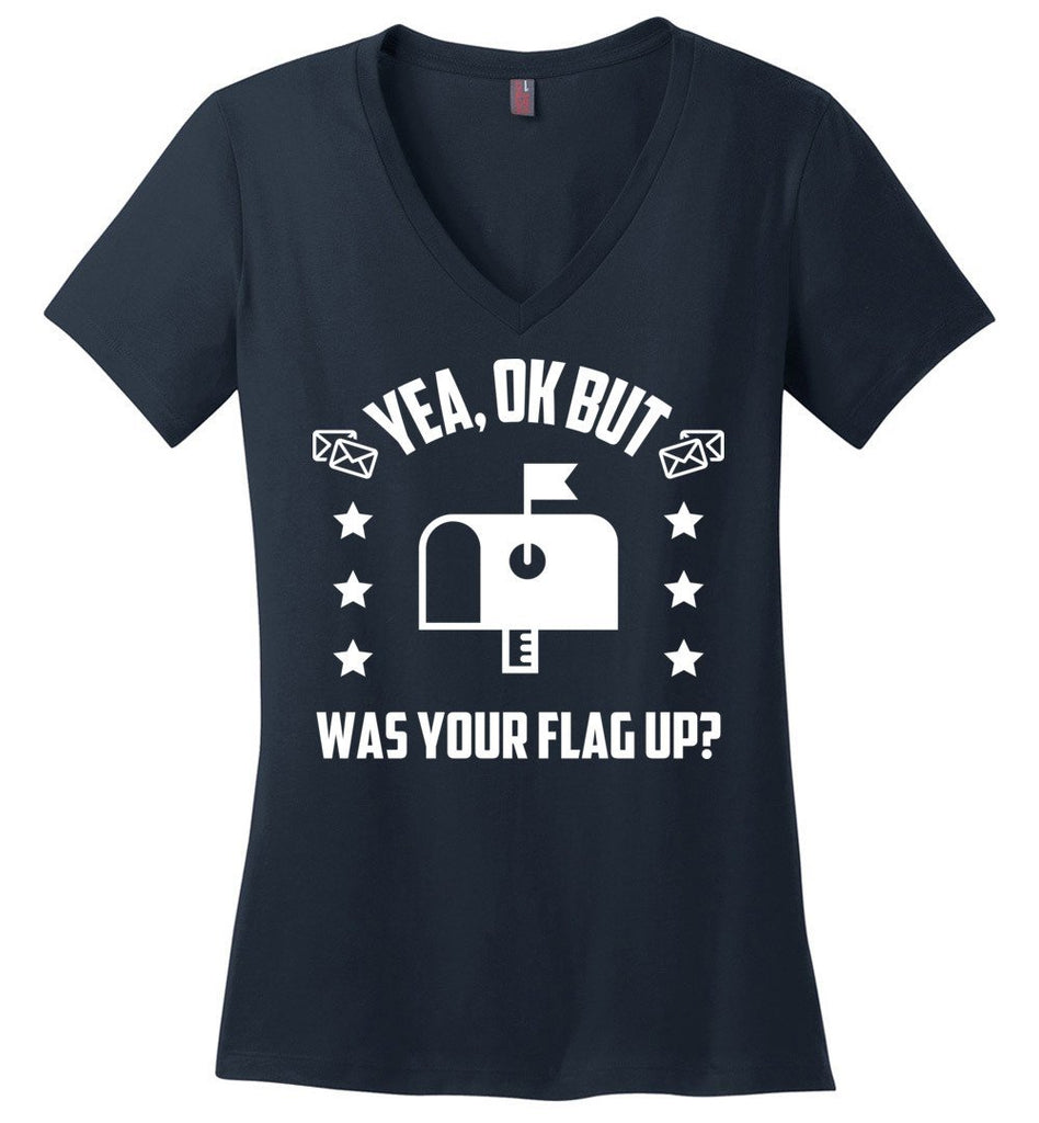 Postal Worker Tees Women's V-Neck Navy / S Was your flag up? Women's V-Neck Tshirt