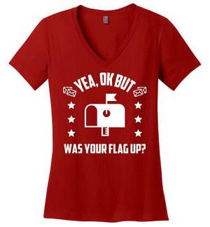 Postal Worker Tees Women's V-Neck Red / S Was your flag up? Women's V-Neck Tshirt
