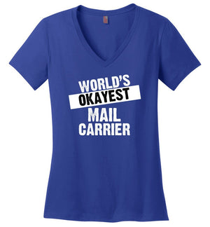 Postal Worker Tees Women's V-Neck Deep Royal / S World's Okayest Mail Carrier Women's V-Neck Tshirt