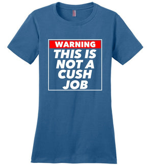 Postal Worker Tees Women's Maritime Blue / S Warning this is not a cush job Women's Tshirt