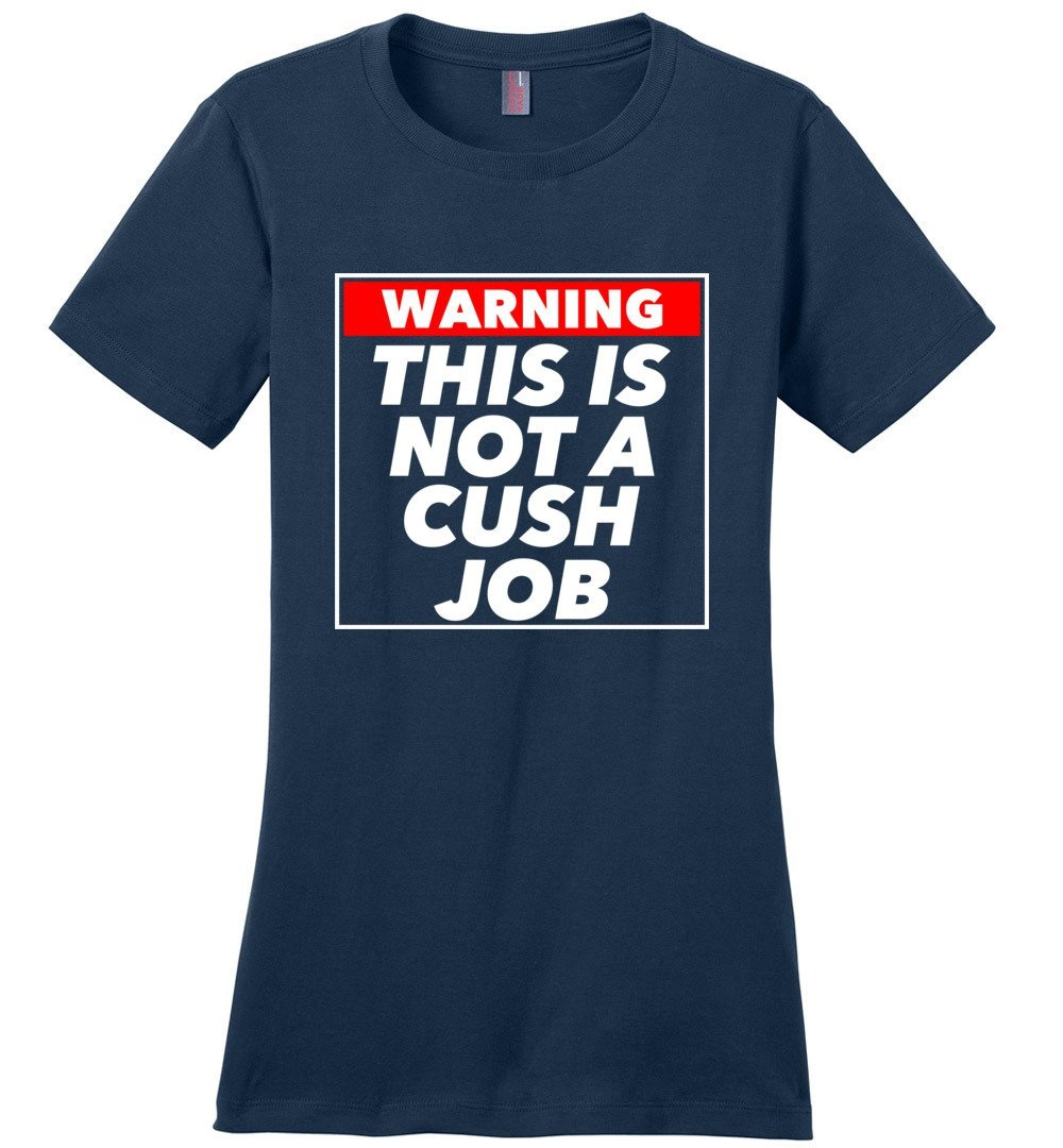 Postal Worker Tees Women's Navy / S Warning this is not a cush job Women's Tshirt