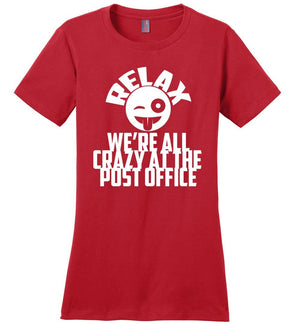 Postal Worker Tees Women's Red / S We're all crazy here Women's Tshirt