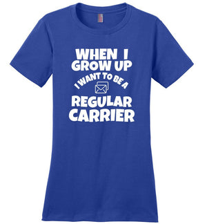 Postal Worker Tees Women's Deep Royal / S When I grow up Women's Tshirt