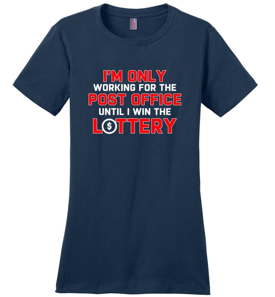 Postal Worker Tees Women's Navy / S Working to win the Lottery Women's Tshirt