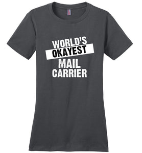 Postal Worker Tees Women's Charcoal / S World's Okayest Mail Carrier Women's Tshirt