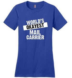 Postal Worker Tees Women's Deep Royal / S World's Okayest Mail Carrier Women's Tshirt