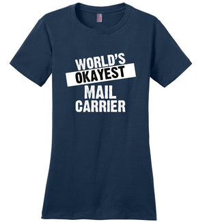 Postal Worker Tees Women's Navy / S World's Okayest Mail Carrier Women's Tshirt