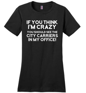 Postal Worker Tees Women's Black / S You should see the city carriers Women's Tshirt